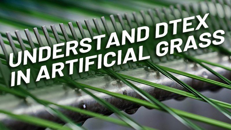 Understand Dtex in Artificial Grass