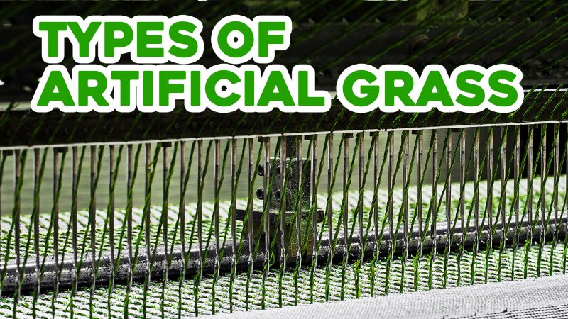 Types of Artificial Grass | A Variety of Fascinating Synthetic Turf