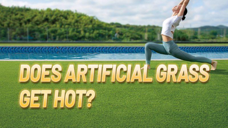 Does Artificial Grass Get Hot?