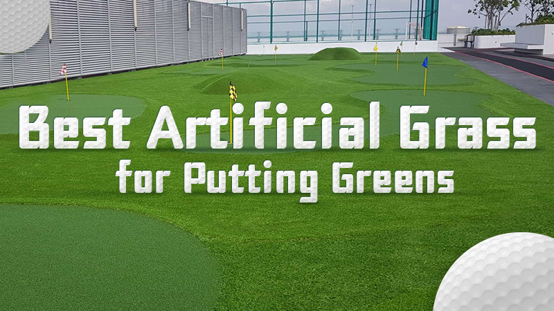 Best Artificial Grass for Putting Greens (with Installation Guide)